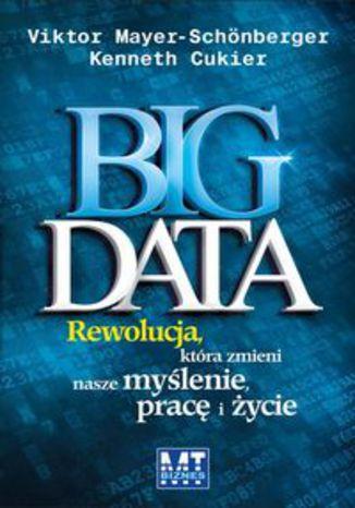 Big Data. Rewolucja, która zmieni nasze myślenie