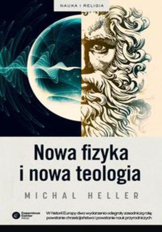 Okładka książki Nowa fizyka i nowa teologia