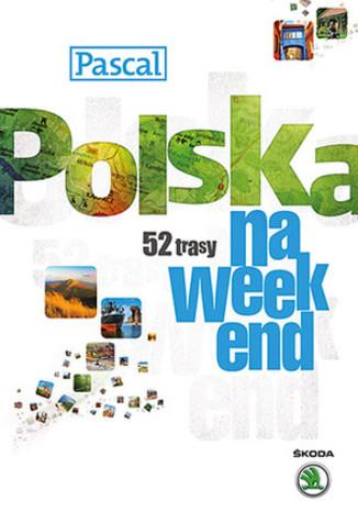 Polska na weekend. 52 trasy