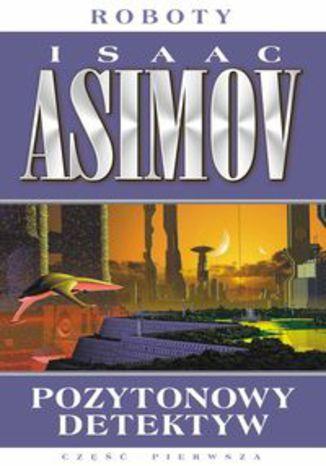 Okładka książki/ebooka Pozytonowy detektyw