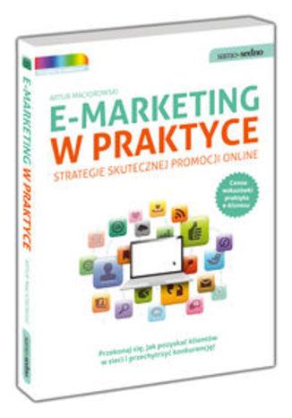E-markting w praktyce. Strategie skutecznej promocji online