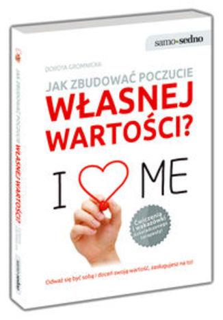 Okładka książki/ebooka Jak zbudować poczucie własnej wartości. Samo Sedno