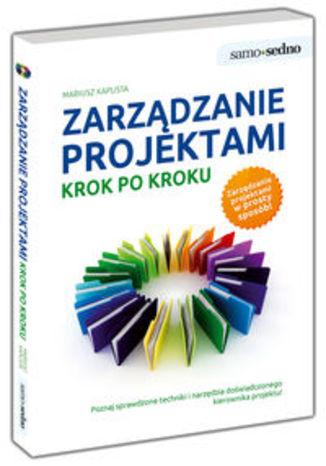 Okładka książki Zarządzanie projektami. Krok po kroku. Samo Sedno