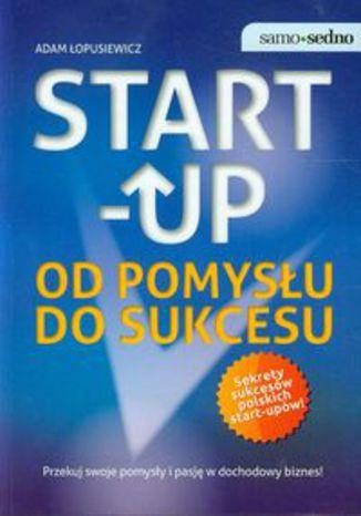 Okładka książki/ebooka Start up. Od pomysłu do sukcesu
