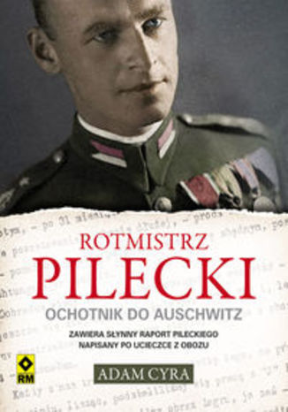 Okładka książki Rotmistrz Pilecki Ochotnik do Auschwitz