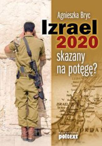 Okładka książki Izrael 2020. skazany na potęgę?