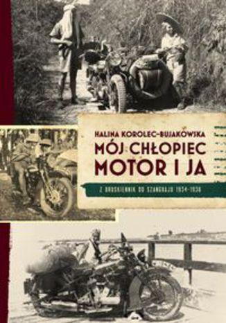 Mój chłopiec, motor i ja. Z Druskiennik do Szanghaju 1934-1936