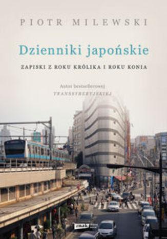 Okładka książki/ebooka Dzienniki japońskie. Zapiski z roku Królika i roku Konia