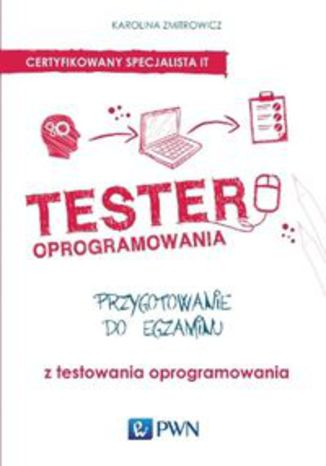 Tester oprogramowania. Przygotowanie do egzaminu z testowania oprogramowania