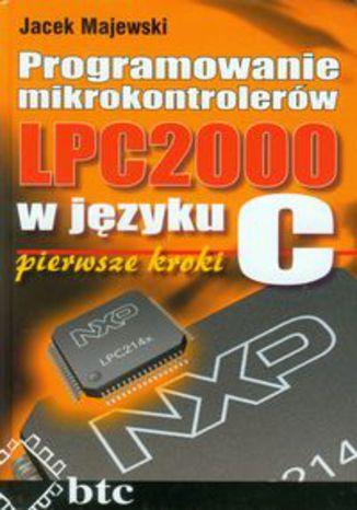 Programowanie mikrokontrolerów LPC2000 w języku C. Pierwsze kroki