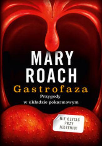 Gastrofaza. Przygody w układzie pokarmowym