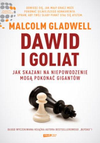 Dawid i Goliat. Jak skazani na niepowodzenie mogą pokonać gigantów