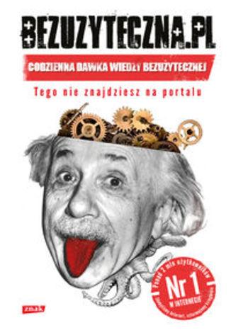 Bezuzyteczna.pl Codzienna dawka wiedzy bezużytecznej