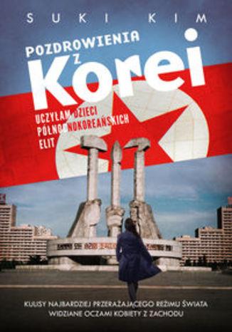 Pozdrowienia z Korei. Uczyłam dzieci północnokoreańskich elit