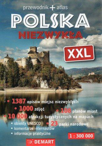 Polska niezwykła XXL. Przewodnik + atlas Demart