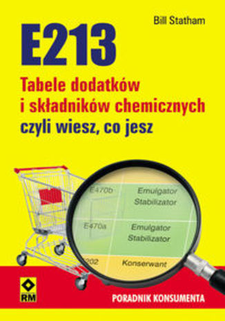 Okładka książki/ebooka E213 Tabele dodatków i składników chemicznych czyli wiesz co jesz