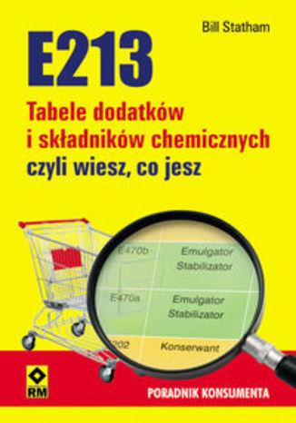 Okładka książki E213 Tabele dodatków i składników chemicznych czyli wiesz co jesz