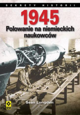 1945 Polowanie na niemieckich naukowców
