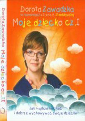 Okładka książki/ebooka Moje dziecko część 1-2. Pakiet