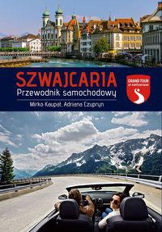 Okładka książki/ebooka Szwajcaria Przewodnik samochodowy