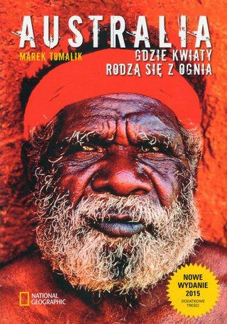 Okładka książki/ebooka Australia Gdzie kwiaty rodzą się z ognia