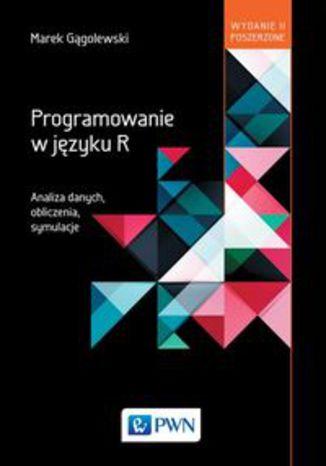 Okładka książki/ebooka Programowanie w języku R. Analiza danych, obliczenia, symulacje