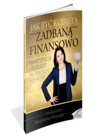Okładka książki/ebooka Jak być kobietą zadbaną finansowo