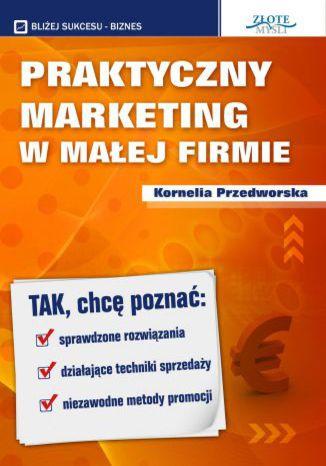 Okładka książki/ebooka Praktyczny Marketing w Małej Firmie