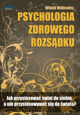 Okładka książki/ebooka Psychologia zdrowego rozsądku