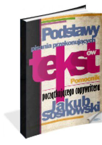 Okładka książki/ebooka Podstawy pisania przekonujących tekstów