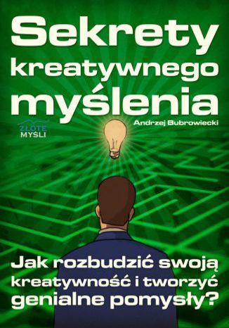 Okładka książki/ebooka Sekrety kreatywnego myślenia