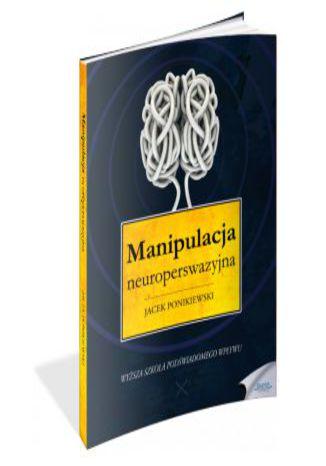 Okładka książki/ebooka Manipulacja neuroperswazyjna