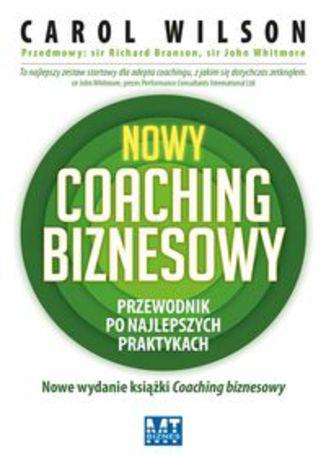 Okładka książki/ebooka Nowy coaching biznesowy. Przewodnik po najlepszych praktykach