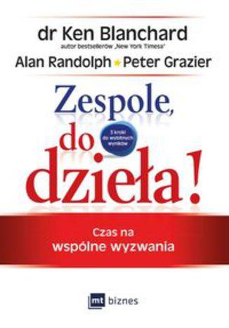 Okładka książki/ebooka Zespole, do dzieła! Czas na wspólne wyzwania