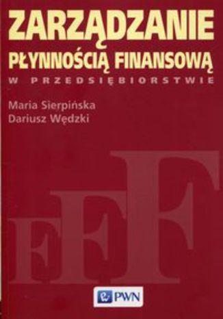 Okładka książki/ebooka Zarządzanie płynnością finansową w przedsiębiorstwie