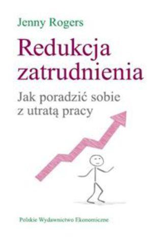 Okładka książki Redukcja zatrudnienia. Jak poradzić sobie z utratą pracy