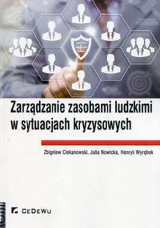 Okładka książki/ebooka Zarządzanie zasobami ludzkimi w sytuacjach kryzysowych