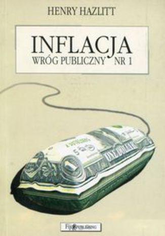 Okładka książki/ebooka Inflacja. Wróg publiczny nr 1