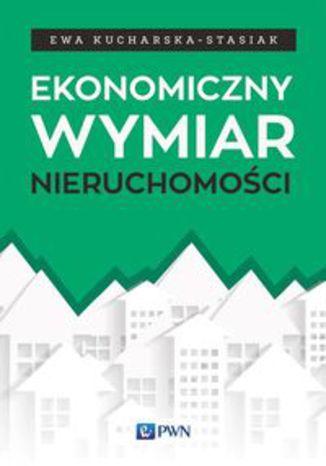 Okładka książki/ebooka Ekonomiczny wymiar nieruchomości