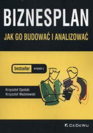 Okładka książki Biznesplan jak go budować i analizować