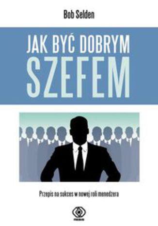 Okładka książki/ebooka Jak być dobrym szefem