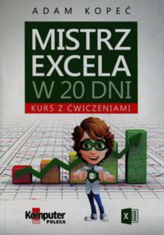 Okładka książki/ebooka Mistrz Excela w 20 dni. Kurs z ćwiczeniami