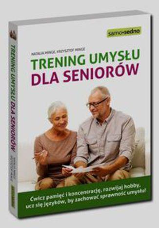 Okładka książki Trening umysłu dla seniorów