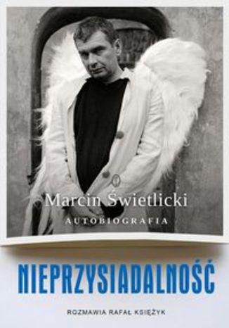 Okładka książki Nieprzysiadalność. Autobiografia