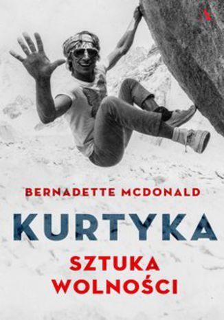 Okładka książki/ebooka Kurtyka Sztuka wolności