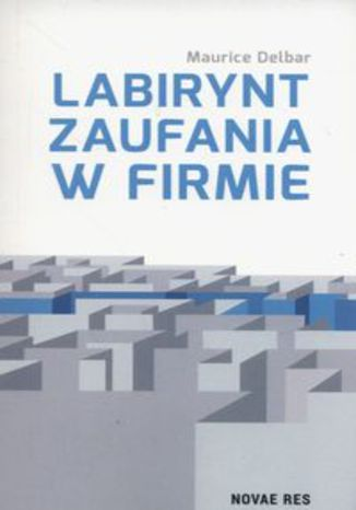 Okładka książki Labirynt zaufania w firmie