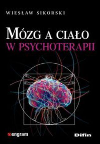 Okładka książki Mózg a ciało w psychoterapii