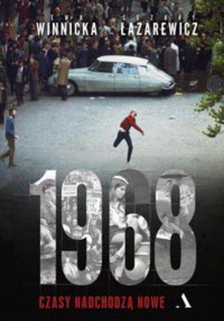 Okładka książki 1968 Czasy nadchodzą nowe