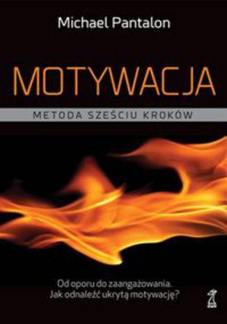 Okładka książki Motywacja Metoda sześciu kroków