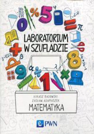 Okładka książki Laboratorium w szufladzie Matematyka